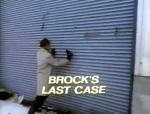 brocks last case
